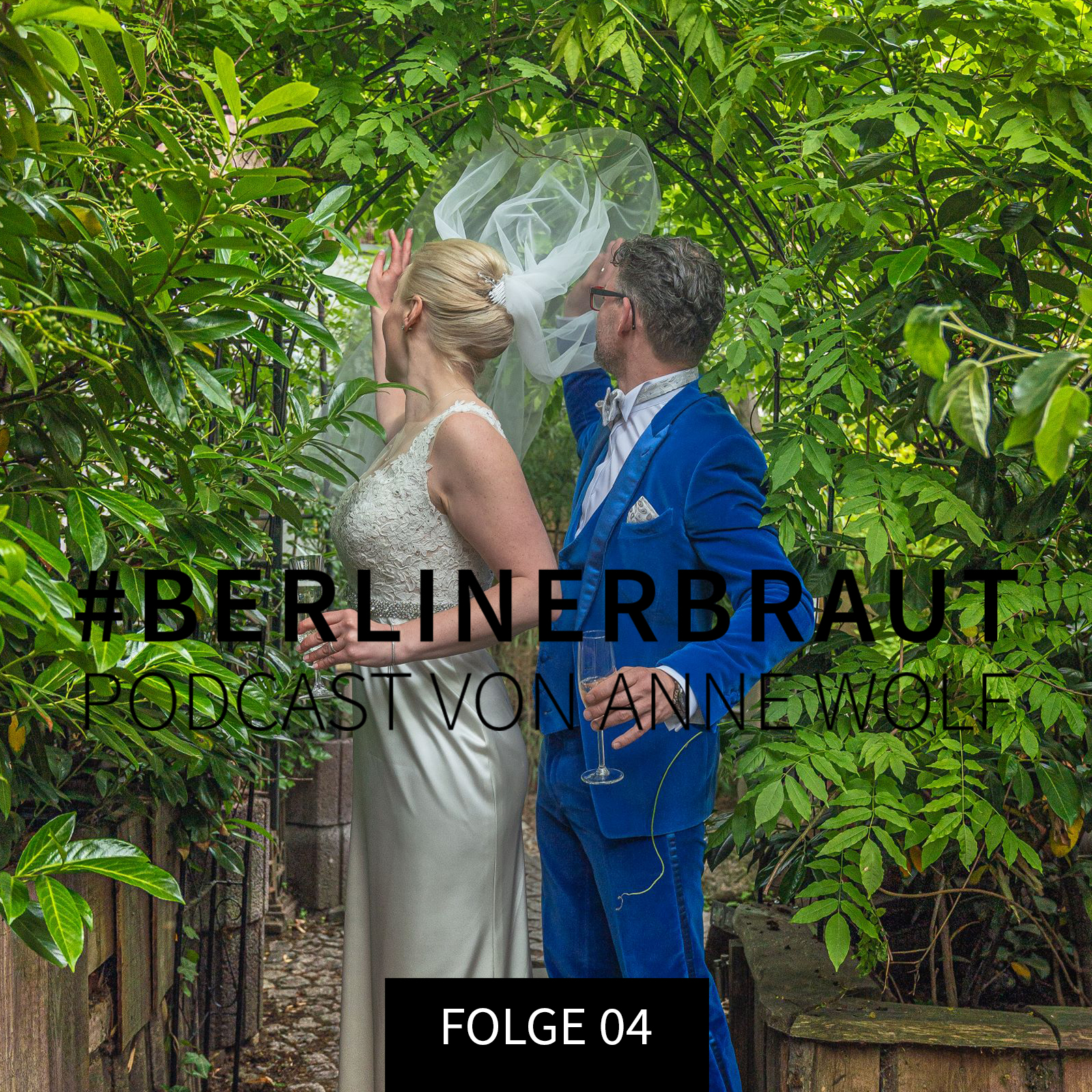 Berlinerbraut Podcast von Anne Wolf